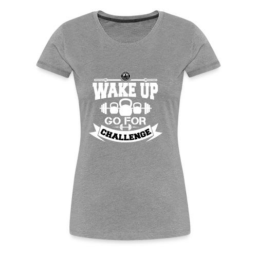 Wake Up and Take the Challenge - Women's Premium T-Shirt