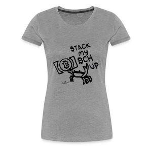 Stack My BCH Up - Bitcoin Cash Crab - Women's Premium T-Shirt