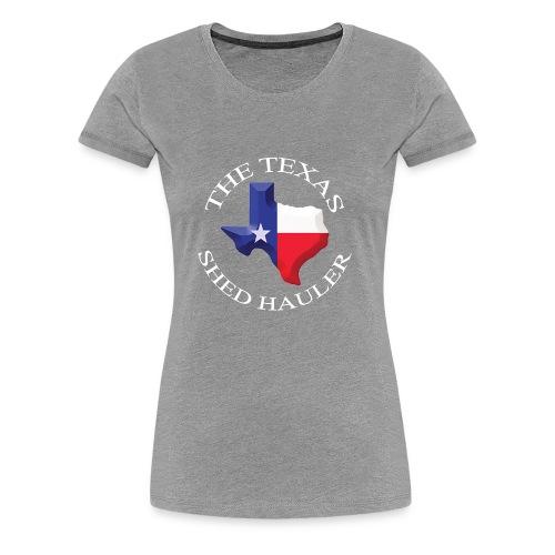 The Texas Shed hauler - Women's Premium T-Shirt