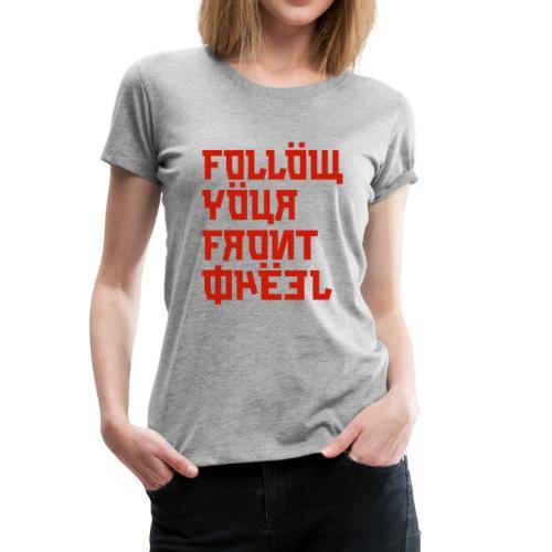 Follow Russian - Women's Premium T-Shirt