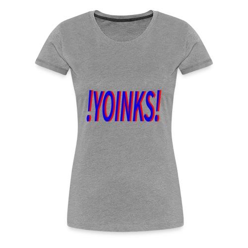 Yoinks - Women's Premium T-Shirt