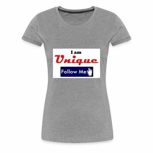 I am Unique - Follow Me Series. - Women's Premium T-Shirt