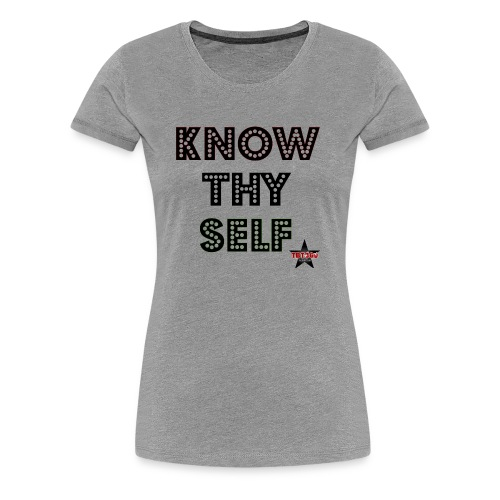 KNOW THY SELF - Women's Premium T-Shirt