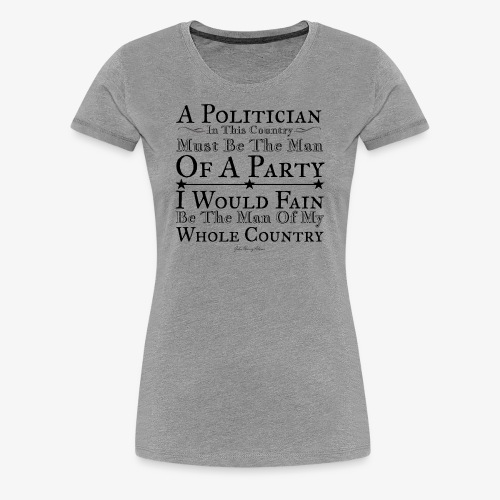 A Man of the Whole Country - Women's Premium T-Shirt