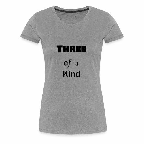 Three of a Kind - Women's Premium T-Shirt