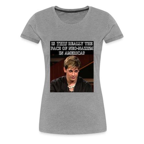 Face of Neo Nazism - Women's Premium T-Shirt