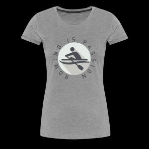 Rowing Is Passion Logo - Women's Premium T-Shirt