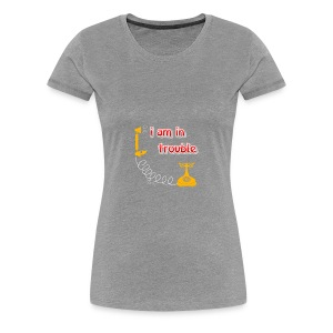 I am in treble You will love the hot tee - Women's Premium T-Shirt