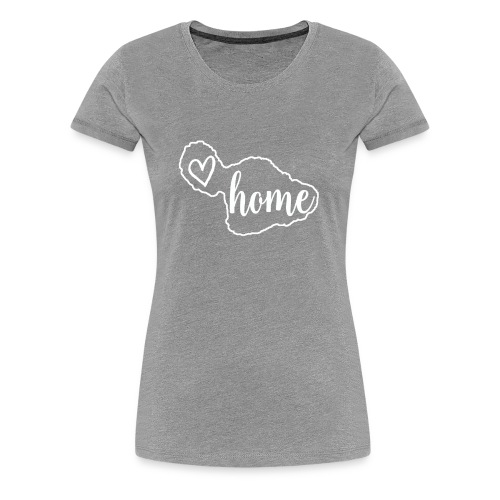 Maui Home - Women's Premium T-Shirt