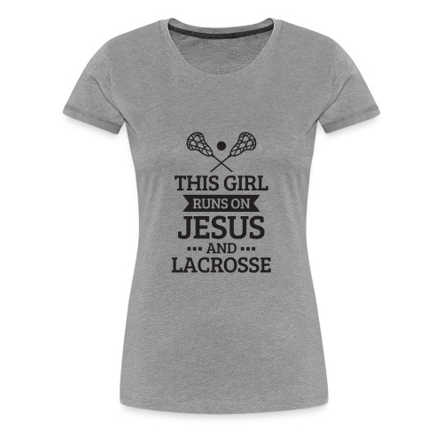 Lacrosse Shirt, Girls Lacrosse Gift, Runs on Jesus - Women's Premium T-Shirt