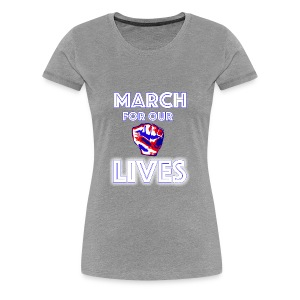 March For Our Lives Shirt - Women's Premium T-Shirt