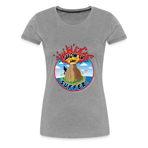 ShowUpandSuffer_Volcano_P4D_colors - Women's Premium T-Shirt