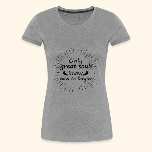 t shirt Only great souls - Women's Premium T-Shirt