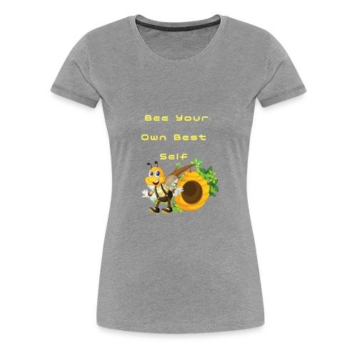 Bee Your Own Best Self - Women's Premium T-Shirt