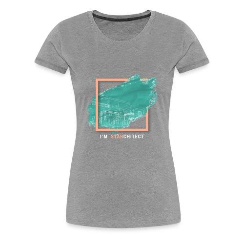 I m Starchitect T-shirt, for ambitious architects - Women's Premium T-Shirt