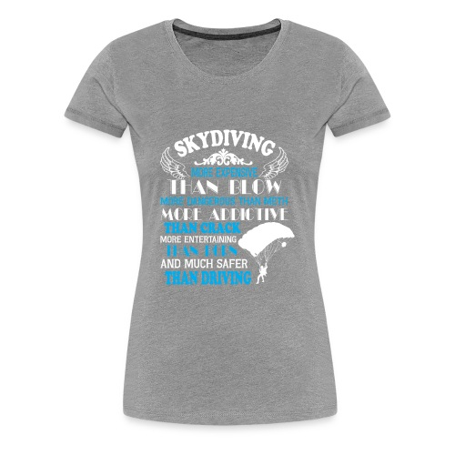 Something about SKYDIVING ! - Women's Premium T-Shirt