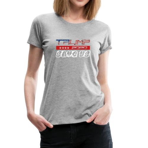 NEW t-shirt Trump 2K20 - SAVE US - Women's Premium T-Shirt