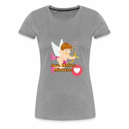 Love Makes Miracles t-shirt - Women's Premium T-Shirt