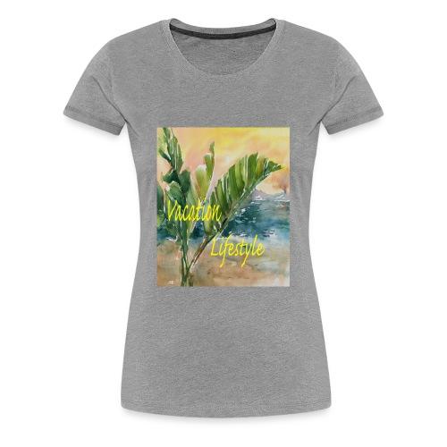 Vacation Lifestyle Gifts - Women's Premium T-Shirt