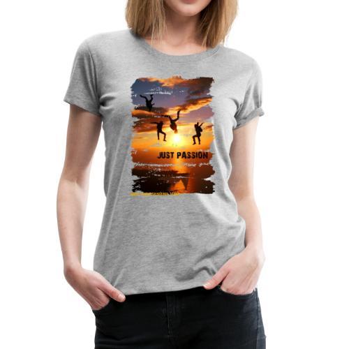 JUST PASSION - Women's Premium T-Shirt