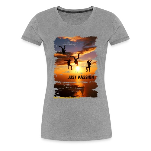 JUST PASSION - Women's Premium T-Shirt