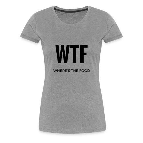 Where's the food - Women's Premium T-Shirt