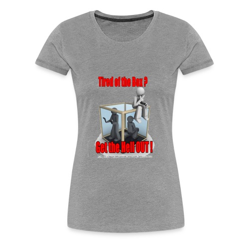 GET THE HELL OUT - Women's Premium T-Shirt