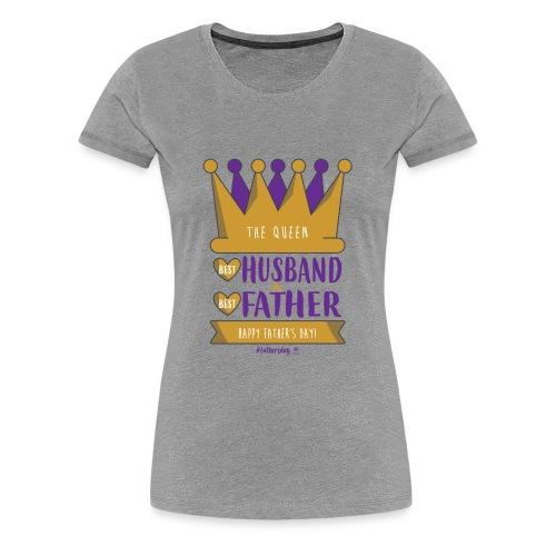 Happy Father's & Husband day T-shirt, Queen Shirt - Women's Premium T-Shirt
