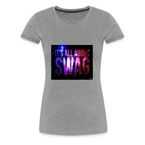SWAG IS LIFE - Women's Premium T-Shirt
