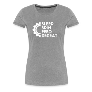 SLEEP SPIN FEED REPEAT One - Women's Premium T-Shirt