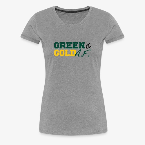 Green and Gold AF - Women's Premium T-Shirt