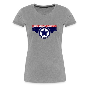 on your left - Women's Premium T-Shirt