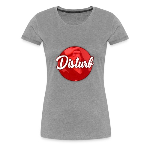 Disturb - Women's Premium T-Shirt