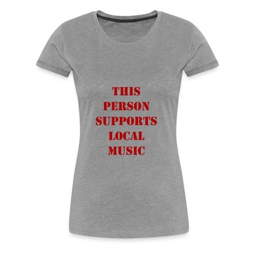 Support Local Music - Women's Premium T-Shirt