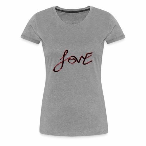 Love is Life - Women's Premium T-Shirt
