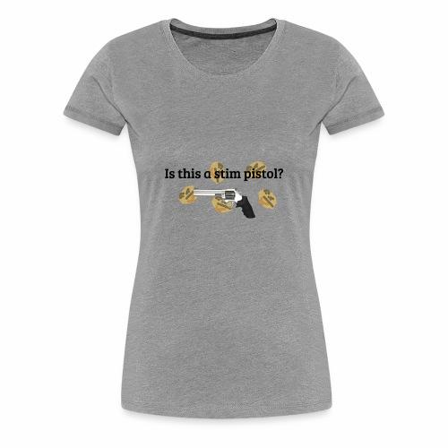 Stim Pistol? - Rainbow Six Siege - Women's Premium T-Shirt