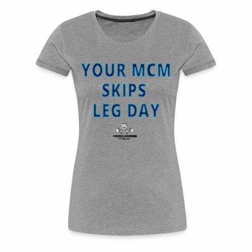 your mcm skips leg day blue - Women's Premium T-Shirt