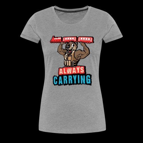 Always Carrying - Women's Premium T-Shirt