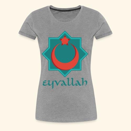 Eyvallah - Women's Premium T-Shirt