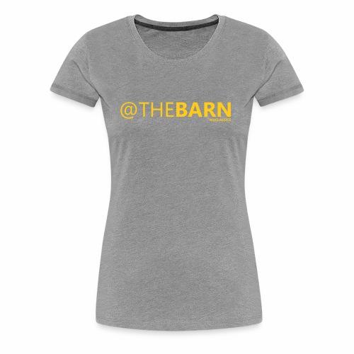 @ THE BARN - Women's Premium T-Shirt