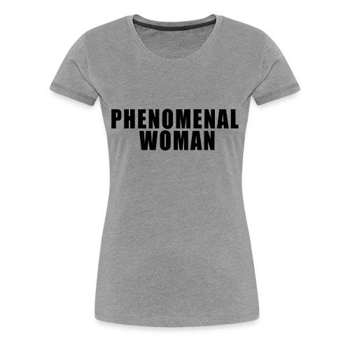 Phenomenal Woman - Women's Premium T-Shirt