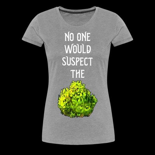 No one would suspect... the Bush! - Women's Premium T-Shirt