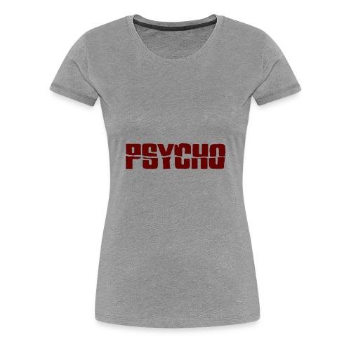 Psycho shirt - Women's Premium T-Shirt