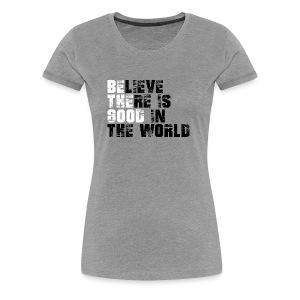 Be The Good - Women's Premium T-Shirt
