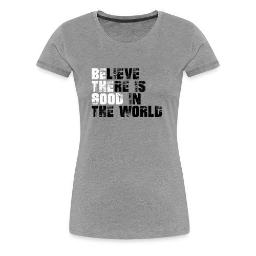Be The Good - Women's Premium T-Shirt
