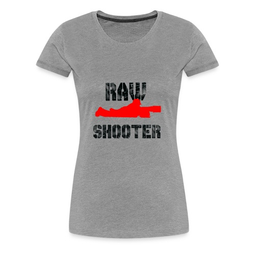 Raw Shooter - Women's Premium T-Shirt