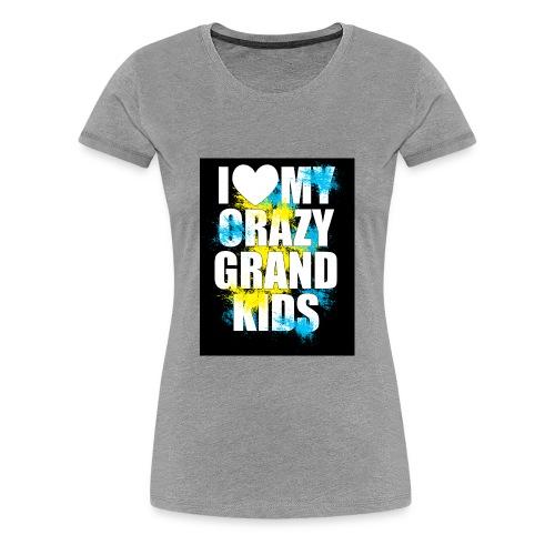 I Love My Crazy Grandkids - Women's Premium T-Shirt