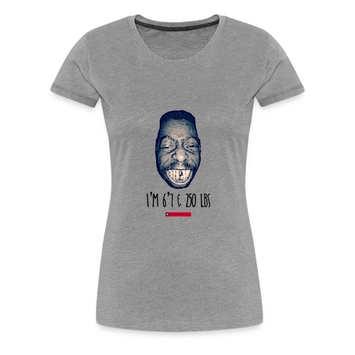 BEET I'M 6'7 & 250 LBS' - Women's Premium T-Shirt