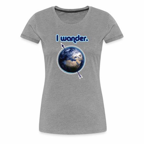 I Wander- Blue Earth Wanderlust Nomad - Women's Premium T-Shirt