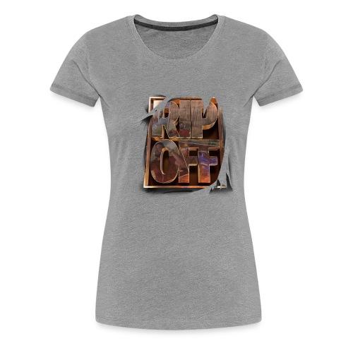 RIP OFF - Women's Premium T-Shirt